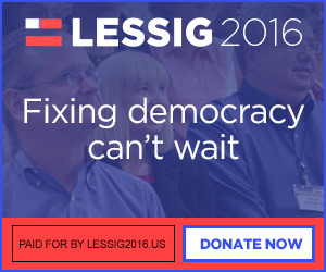 LEssig 2016 - Fixing Democracy Can't Wait